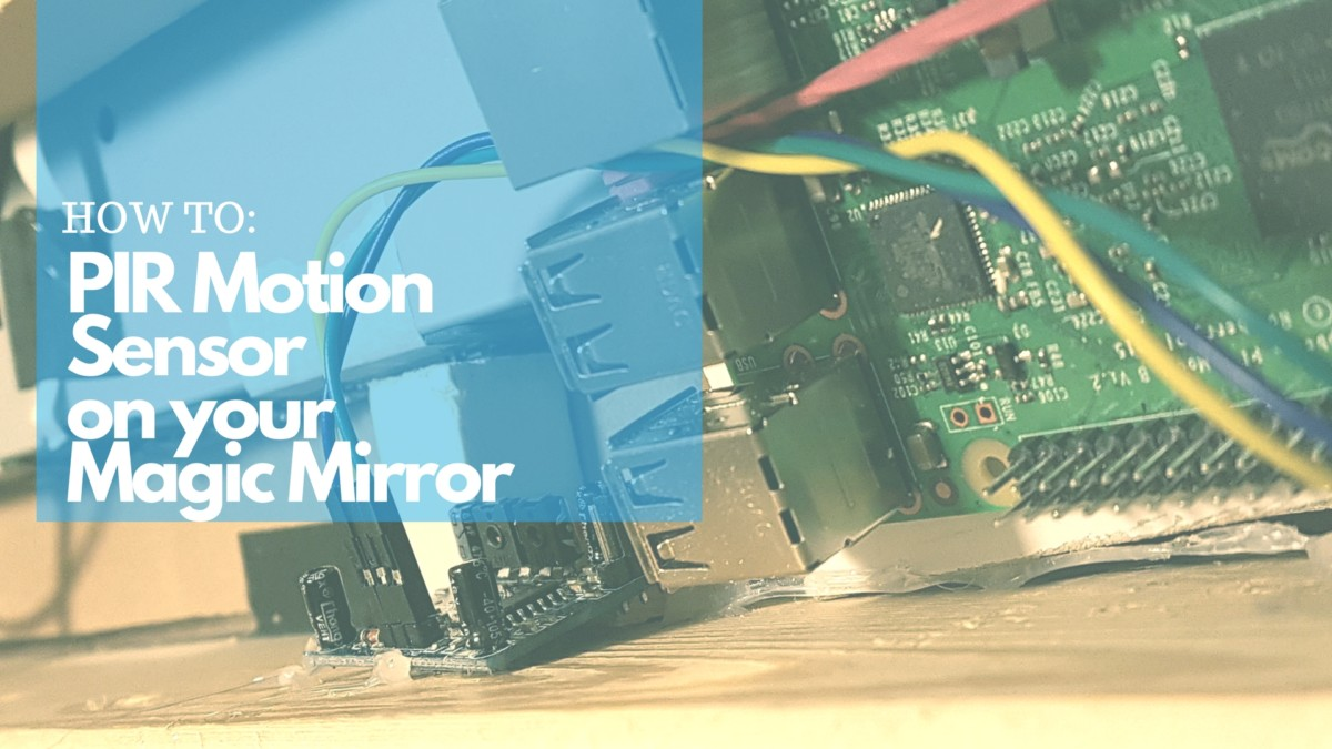 How To Install A Pir Motion Sensor On Your Raspberry Pi Magic Wiringpi Ohne Sudo Some People Dont Want Their Mirror Be Constantly For Example During The Night Or When No Ones Home There Is An Easy Solution This